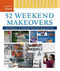 52 Weekend Makeovers: Easy Projects to Transform Your Home Inside and Out by Taunton Press, Fine Homebuilding (Hardback, 2007)