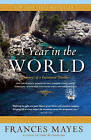 A Year in the World: Journeys of a Passionate Traveller by Frances Mayes (Paperback / softback)