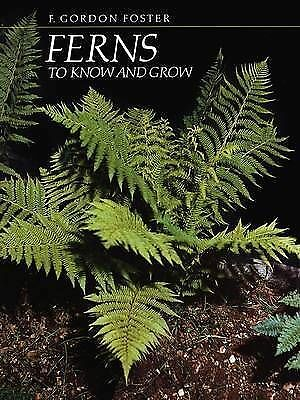 1 of 1 - Very Good, Ferns to Know and Grow, Foster, F. Gordon, Book