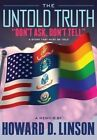 The Untold Truth Don't Ask, Don't Tell by Howard DeWitt Linson (Hardback, 2012)