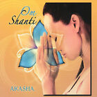 Om Shanti * by Akasha (CD, Mar-2007, Malimba Records)