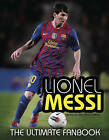 Lionel Messi: The Ultimate Fan Book by Mike Perez (Hardback, 2013)