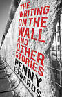 The Writing on the Wall and Other Stories by Penny Edwards (Paperback, 2016)
