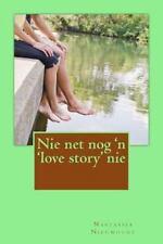 Nie Net Nog 'n 'love Story' Nie by Nastassja Nieuwoudt (2014, Paperback)