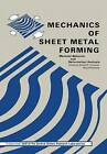 Mechanics of Sheet Metal Forming: Material Behavior and Deformation Analysis by Springer-Verlag New York Inc. (Paperback, 2011)