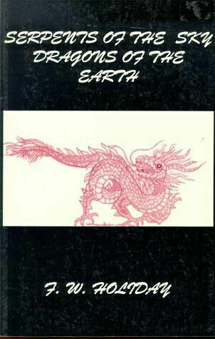 Serpents of the Sky, Dragons of the Earth, Holiday, F. W., Good Book