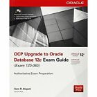 OCP Upgrade to Oracle Database 12c Exam Guide (Exam 1Z0-060) by Sam R. Alapati (Paperback, 2014)