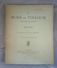 HENRI RACHOU / LE MUSEE DE TOULOUSE / PEINTURE I DESCRIPTION DES DOUZE PRIMITIFS