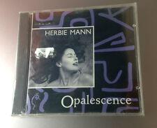 HERBIE MANN / OPALESCENCE - CD (US 1994) SIGILLATO / SEALED