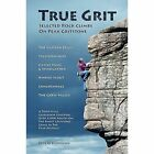 True Grit: Selected Climbs on Peak Gritstone by Pete O'Donovan (Paperback, 2015)