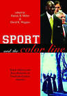 Sport and the Color Line: Black Athletes and Race Relations in Twentieth-century America by Taylor & Francis Ltd (Paperback, 2004)
