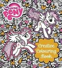 Creative Colouring Book: Creative Colouring: Book 1 by My Little Pony (Paperback, 2016)