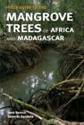 Field Guide to the Mangrove Trees of Africa and Madagascar by Henk J. Beentje, Solamao Bandeira (Paperback, 2007)
