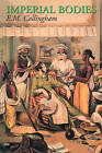 Imperial Bodies: The Physical Experience of the Raj, C.1800-1947 by E. M. Collingham (Paperback, 2001)