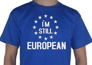 Im-Still-European-Brexit-Euro-Vote-Remain-EU-Tee-TShirt-T-Shirt