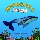 Opposites at the Zoo by Constance Beaugeard (Board book, 2015)