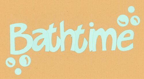 """Your choice of Letter Styles on /""""Bathtime/"""" Die Cuts Dayco//AccuCut"""