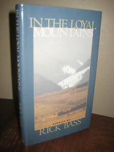 1st-Edition-IN-THE-LOYAL-MOUNTAINS-Rick-Bass-FIRST-PRINTING-Fiction-STORIES