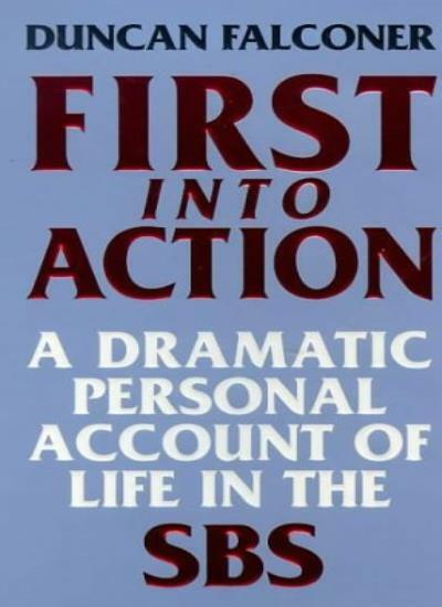 First into Action: Dramatic Personal Account of Life Inside the .9780751526301