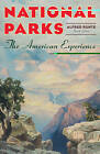 National Parks: The American Experience by Alfred Runte (Paperback, 2010)