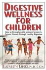 Healing Our Children: How to Strengthen the Immune System & Prevent Disease Through Healthy Digestion by Elizabeth Lipski (Paperback, 2006)