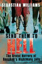 Williams, Sebastian Send Them to HellThe Brutal Horrors of Bangkok's Nightmare J