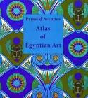 Atlas of Egyptian Art by Prisse d'Avennes (Hardback, 2001)