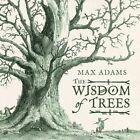 The Wisdom of Trees: A Miscellany by Max Adams (Hardback, 2014)