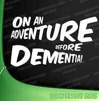 Adventure Before Dementia Funny Car Window Vinyl Decal Sticker VW dub
