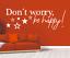 Indexbild 2 - X3356 Wandtattoo Spruch Don´t worry, be happy Sticker Wandaufkleber Aufkleber