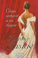COMO SEDUCIR A UN DUQUE (Spanish Edition)-ExLibrary