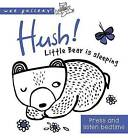 Hush ... Little Bear Is Sleeping: A Press and Listen Book by Surya Sajnani (Board book, 2016)