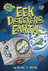 Eek Discovers Earth by Blake A. Hoena (Paperback, 2014)
