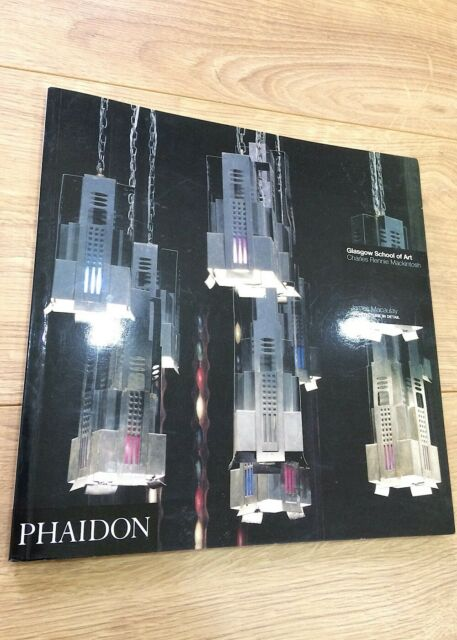 James Macaulay GLASGOW SCHOOL OF ART paperback Phaidon 2002, Charles Rennie Mac