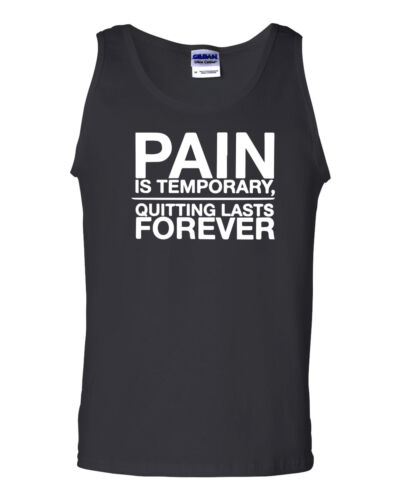 Pain is Temporary Quitting Lasts Forever Workout WHITE PRINT MEN/'S TANK TOP 217