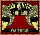 When I'm President [Digipak] by Ian Hunter & the Rant Band (CD, Sep-2012, Slimstyle)