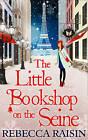 The Little Bookshop on the Seine by Rebecca Raisin (Paperback, 2016)