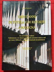C4627-trent' Anni Di Tutela E Di Restauri A Bologna, Monumenti, R. Scannavini Et D'Avoir Une Longue Vie.
