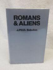 J.P.V.D. Balsdon  ROMANS AND ALIENS  1979 HC/DJ 1stEd