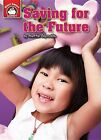 Saving for the Future: An Introduction to Financial Literacy by Mattie Reynolds (Hardback, 2013)