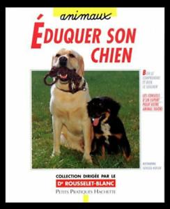 Eduquer son chien Broché – 10 avril 1996 de Dr Rousselet-Blanc - TBE - LIVRE