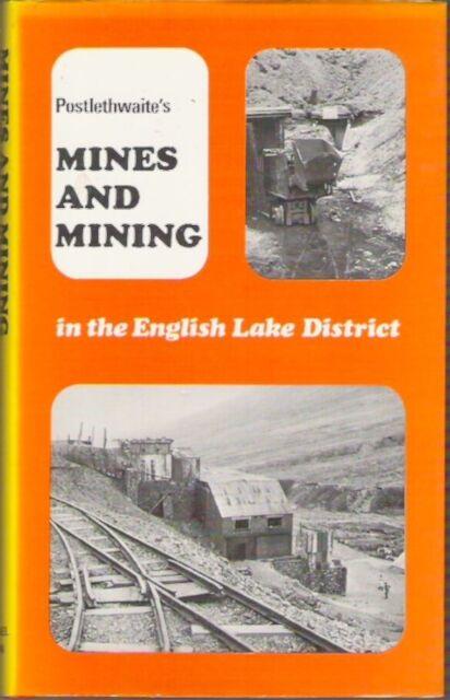 POSTLETHWAITE'S MINES AND MINING IN ENGLISH LAKE DISTRICT 1st thus hardback Rare