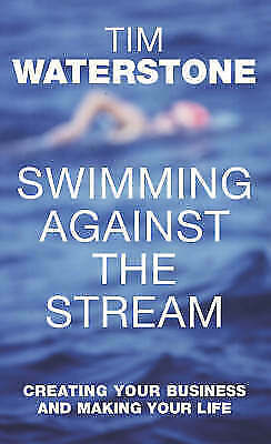 1 of 1 - Very Good, Swimming Against the Stream: Creating Your Business and Making Your L