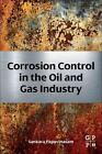Corrosion Control in the Oil and Gas Industry von Sankara Papavinasam (2013, Gebundene Ausgabe)
