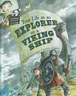 Your Life as an Explorer on a Viking Ship by Thomas Kingsley Troupe (Hardback, 2012)