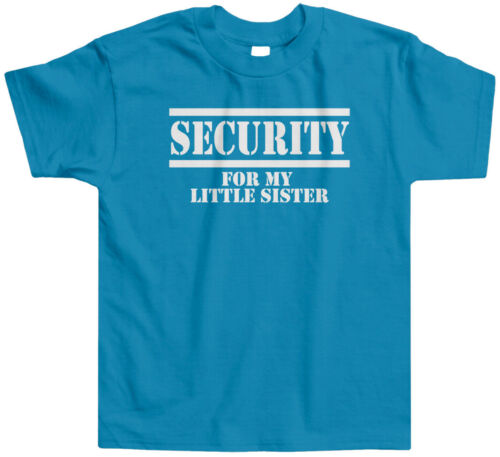 Security For My Little Sister Kids Toddler T-Shirt Tee Sibling Lil Sis Brother