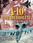 A-10 Thunderbolt II by Professor John Hamilton (Hardback, 2013)