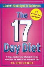 The 17 Day Diet : A Doctor's Plan Designed for Rapid Results by Mike Moreno (2011, Hardcover)
