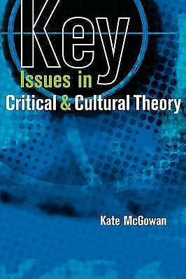 Key Issues in Critical and Cultural Theory by McGowan, Kate (Hardback book, 2007