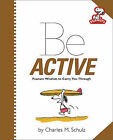 Peanuts: Be Active by Charles M. Schulz (Hardback, 2014)